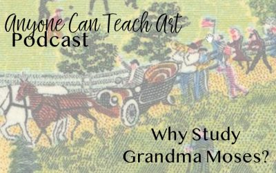 Podcast #15: Why Study Grandma Moses