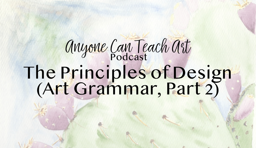 The Principles of Design (Art Grammar, Part 2) – Podcast #25
